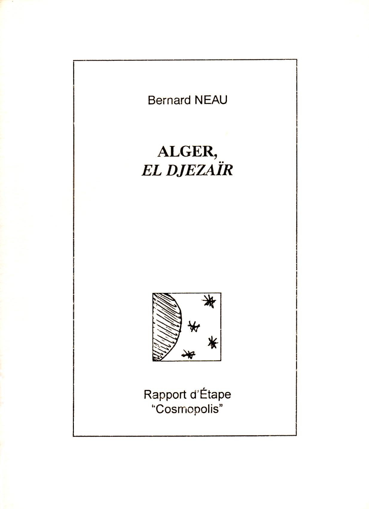 Alger, el djezaïr, Rapport d'Étape, Cosmopolis, Edition limitée à 100 exemplaires, 2003