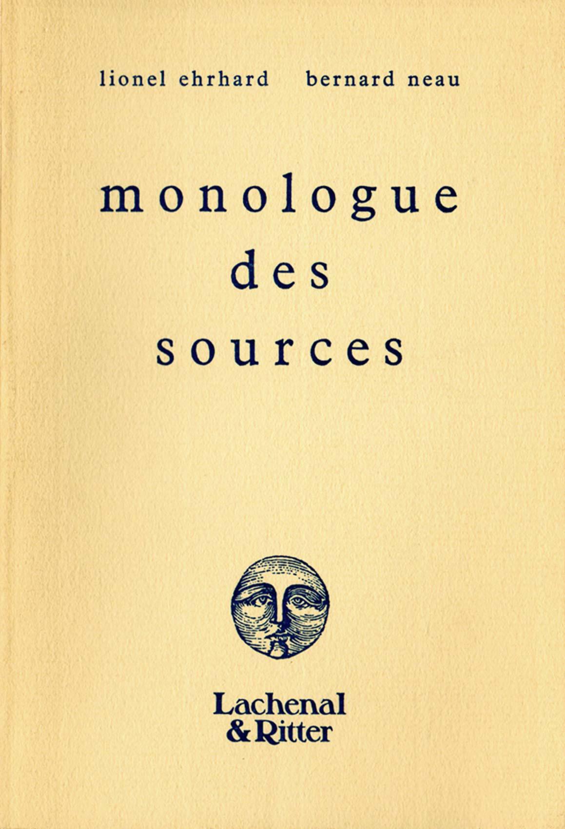 Monologue des sources - Poésie - Lachenal & Ritter-Gallimard, 1987