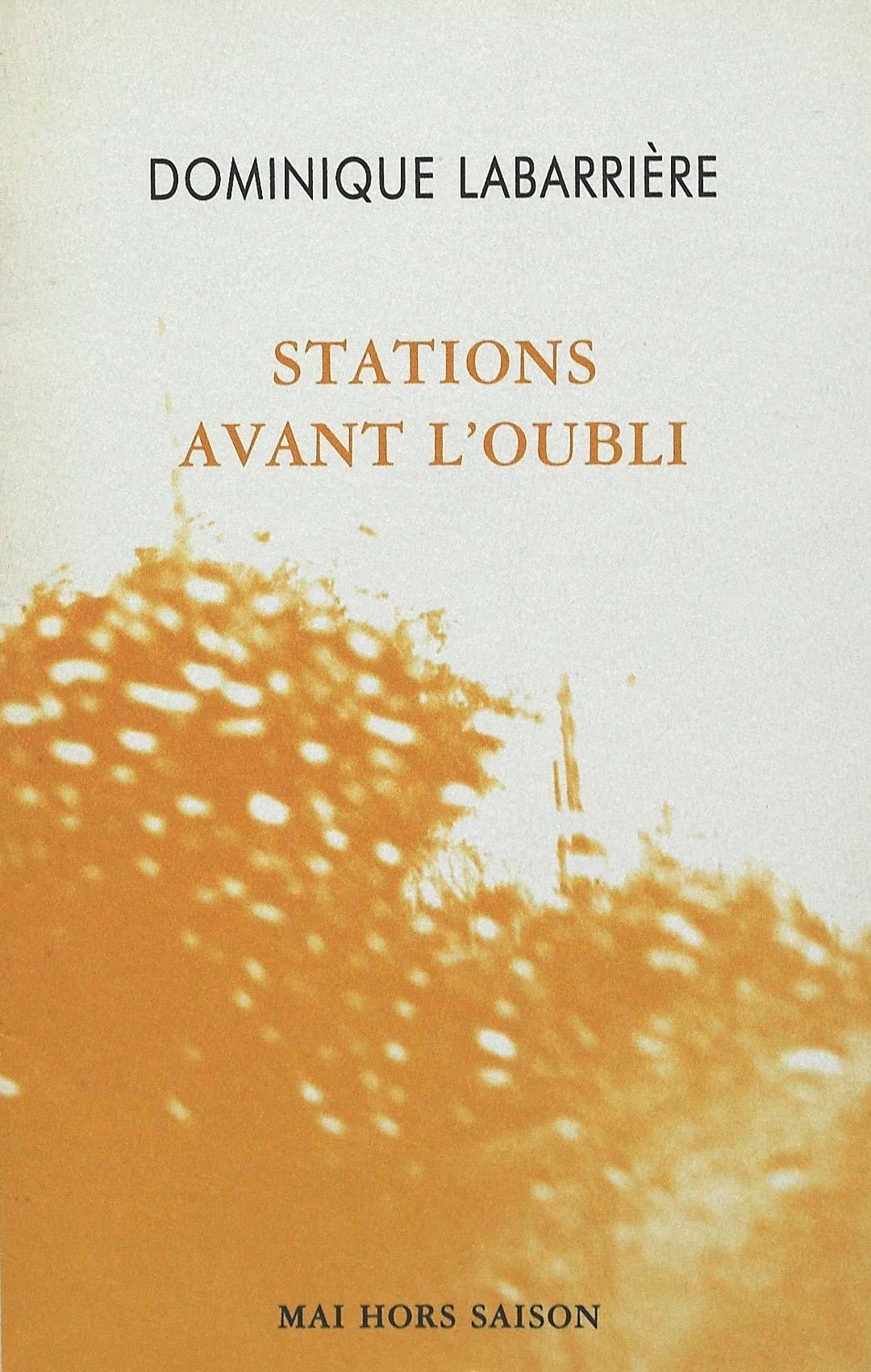 Dominique Labarrière, Stations avant l'oubli, Mai hors saison,1996