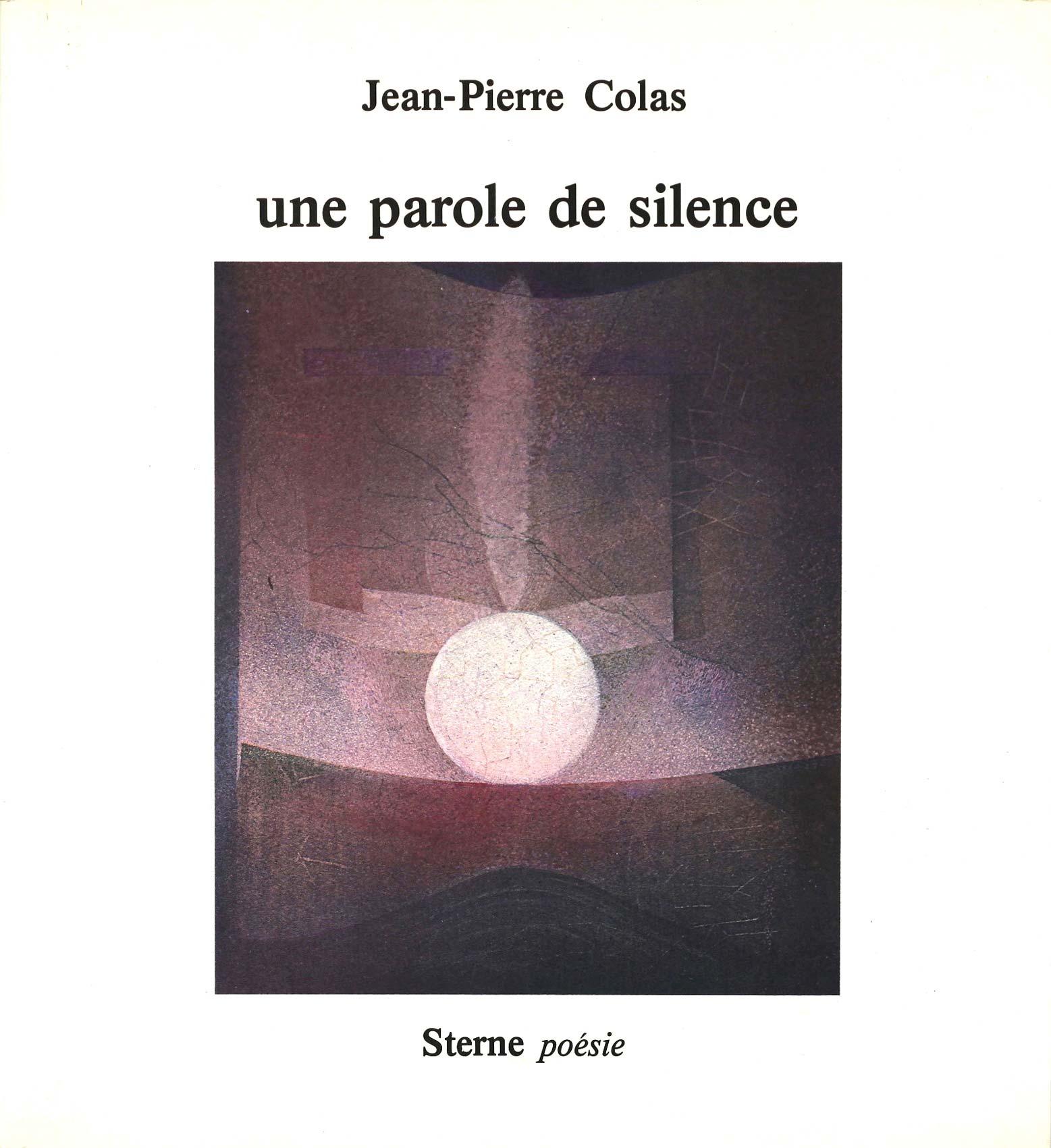 Jean-Pierre Colas, Une parole de silence, STERNE poésie, 1982